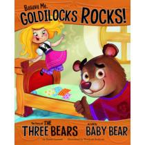 Believe Me, Goldilocks Rocks!: The Story of the Three Bears as Told by Baby Bear by Nancy Loewen, 9781406243093