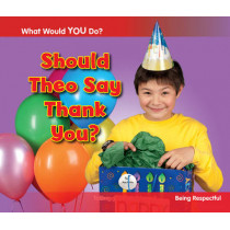 Should Theo Say Thank You?: Being Respectful by Rebecca Rissman, 9781406253313