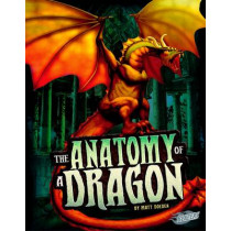 The Anatomy of a Dragon by Matt Doeden, 9781406266580