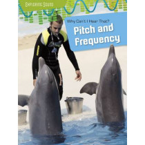 Why Can't I Hear That?: Pitch and Frequency by Louise Spilsbury, 9781406274530