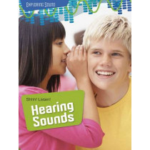Shhh! Listen!: Hearing Sounds by Louise Spilsbury, 9781406274554