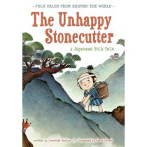 The Unhappy Stonecutter: A Japanese Folk Tale by Charlotte Guillain, 9781406281309