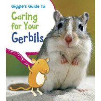 Giggle's Guide to Caring for Your Gerbils by Isabel Thomas, 9781406281767
