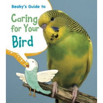 Beaky's Guide to Caring for Your Bird by Isabel Thomas, 9781406281828