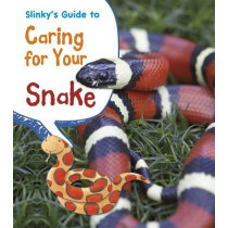Slinky's Guide to Caring for Your Snake by Isabel Thomas, 9781406281866