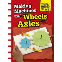 Making Machines with Wheels and Axles by Chris Oxlade, 9781406289381