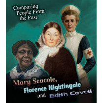Mary Seacole, Florence Nightingale and Edith Cavell by Nick Hunter, 9781406289961