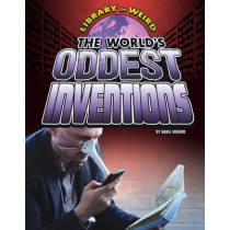 The World's Oddest Inventions by Nadia Higgins, 9781406292022