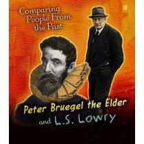 Pieter Bruegel the Elder and L.S. Lowry by Nick Hunter, 9781406296402