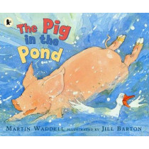 The Pig in the Pond by Martin Waddell, 9781406301595