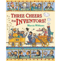 Three Cheers for Inventors! by Marcia Williams, 9781406301717