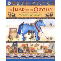 The Iliad and the Odyssey by Marcia Williams, 9781406303483