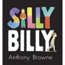 Silly Billy by Anthony Browne, 9781406305760