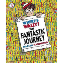 Where's Wally? The Fantastic Journey by Martin Handford, 9781406305876