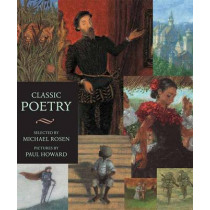 Classic Poetry: An Illustrated Collection by Michael Rosen, 9781406317435