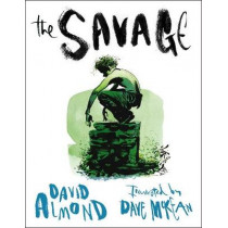 The Savage by David Almond, 9781406319859