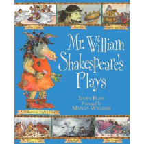 Mr William Shakespeare's Plays by Marcia Williams, 9781406323344