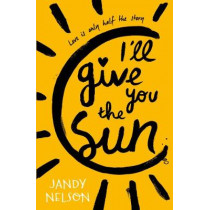 I'll Give You the Sun by Jandy Nelson, 9781406326499