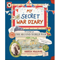 My Secret War Diary, by Flossie Albright by Marcia Williams, 9781406331998