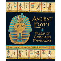 Ancient Egypt: Tales of Gods and Pharaohs by Marcia Williams, 9781406338324
