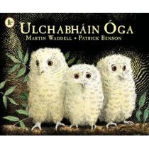 Ulchabhain Oga (Owl Babies) by Martin Waddell, 9781406341126