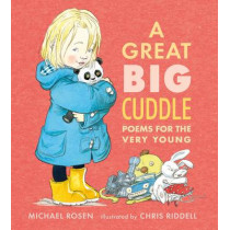 A Great Big Cuddle: Poems for the Very Young by Michael Rosen, 9781406343199
