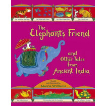 The Elephant's Friend and Other Tales from Ancient India by Marcia Williams, 9781406344929