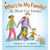 Who's In My Family?: All About Our Families by Robie H. Harris, 9781406345407