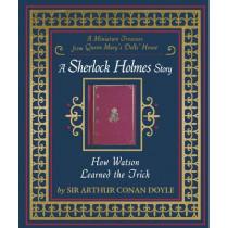 How Watson Learned the Trick by Sir Arthur Conan Doyle, 9781406345971