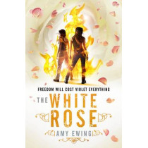 The Lone City 2: The White Rose by Amy Ewing, 9781406347586