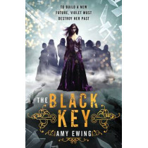 The Lone City 3: The Black Key by Amy Ewing, 9781406347593