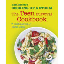 Cooking Up a Storm: The Teen Survival Cookbook by Sam Stern, 9781406352979