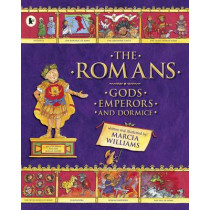 The Romans: Gods, Emperors and Dormice by Marcia Williams, 9781406354553