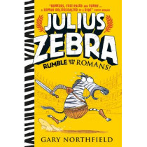 Julius Zebra: Rumble with the Romans! by Gary Northfield, 9781406354928