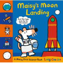 Maisy's Moon Landing: A Maisy First Science Book by Lucy Cousins, 9781406364293