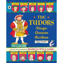 The Tudors: Kings, Queens, Scribes and Ferrets! by Marcia Williams, 9781406365818