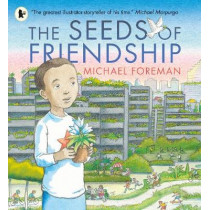 The Seeds of Friendship by Michael Foreman, 9781406365900