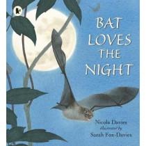 Bat Loves the Night by Nicola Davies, 9781406367010