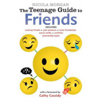 The Teenage Guide to Friends by Nicola Morgan, 9781406369779