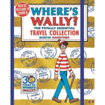 Where's Wally? The Totally Essential Travel Collection by Martin Handford, 9781406375718