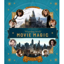 J.K. Rowling's Wizarding World: Movie Magic Volume One: Extraordinary People and Fascinating Places by Jody Revenson, 9781406376098