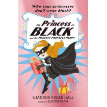 The Princess in Black and the Perfect Princess Party by Shannon Hale, 9781406376463