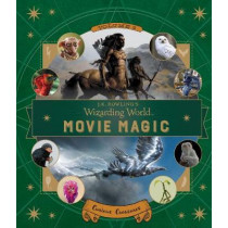 J.K. Rowling's Wizarding World: Movie Magic Volume Two: Curious Creatures by Ramin Zahed, 9781406377026