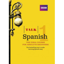 Talk Spanish 1 (Book/CD Pack): The ideal Spanish course for absolute beginners by Almudena Sanchez, 9781406678970