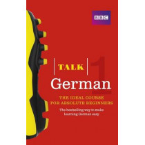 Talk German 1 (Book/CD Pack): The ideal German course for absolute beginners by Jeanne Wood, 9781406678987