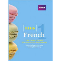 Talk French 1 (Book/CD Pack): The ideal French course for absolute beginners by Isabelle Fournier, 9781406679007