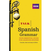 Talk Spanish Grammar by Susan Dunnett, 9781406679205