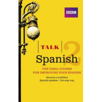 Talk Spanish 2 (Book/CD Pack): The ideal course for improving your Spanish by Inma Mcleish, 9781406679328