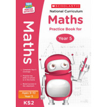 National Curriculum Maths Practice Book for Year 5 by Scholastic, 9781407128924