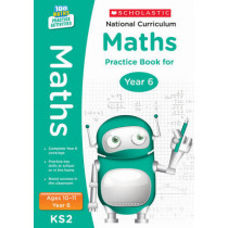 National Curriculum Maths Practice Book for Year 6 by Scholastic, 9781407128931